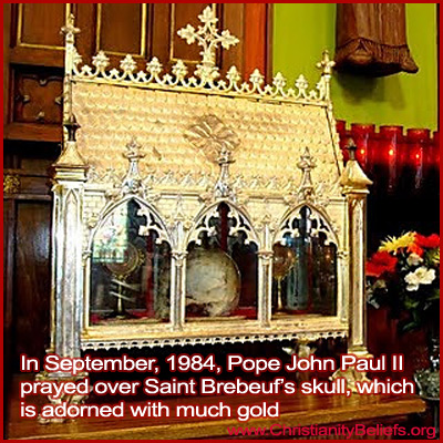 Pope John Paul II prayed over Stain Brebeuf's skull, which is adorned with much gold