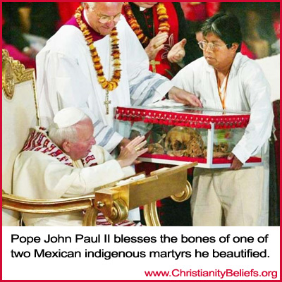 Pope John Paul II blessed the bones of two Mexican indigenous martyrs he beautified