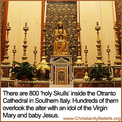 800 holy skulls are in the Otranio Cathedral in Southern Italy.